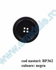 Nasture Plastic cu Picior 0311-0681/32 (100 bucati/punga) Nasturi cu Patru Gauri BP362/48 (50 buc/punga)